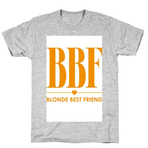 Blonde Best Friend (BBF) T-Shirt