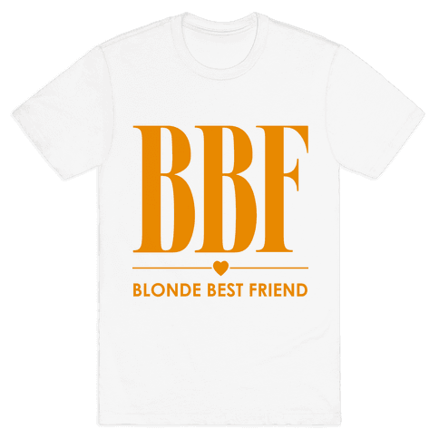 Blonde Best Friend (BBF) Mens T-Shirt