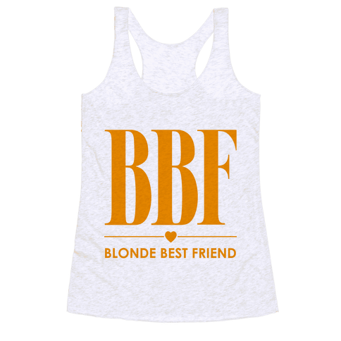 Blonde Best Friend (BBF) Racerback Tank Top