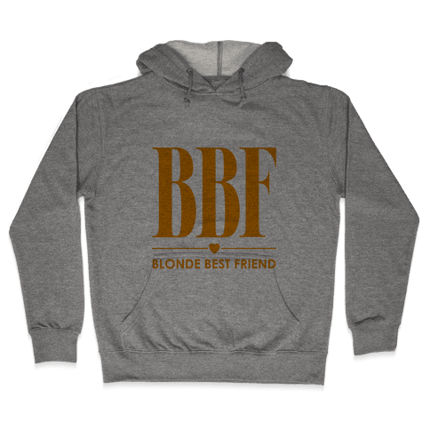 Blonde Best Friend (BBF) Hooded Sweatshirt