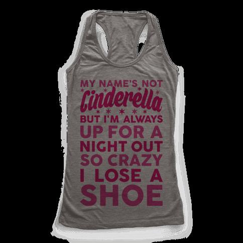 My Name's Not Cinderella Racerback Tank Top