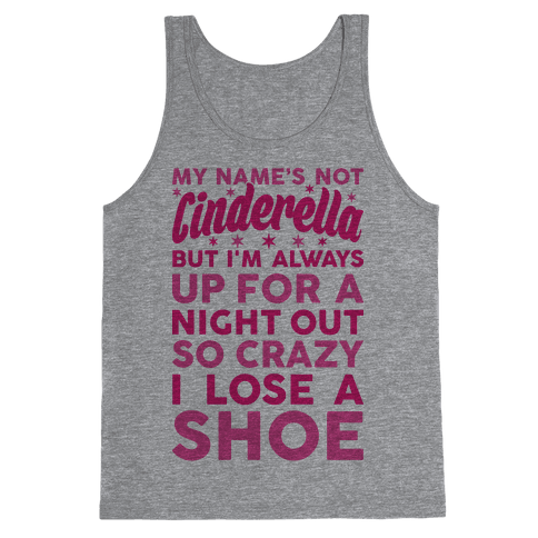 My Name's Not Cinderella Tank Top
