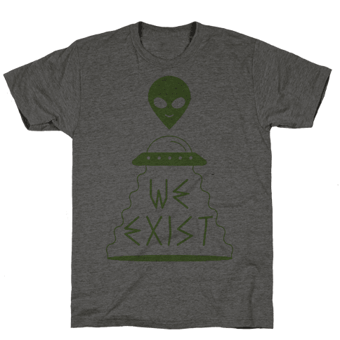 We Exist Mens T-Shirt
