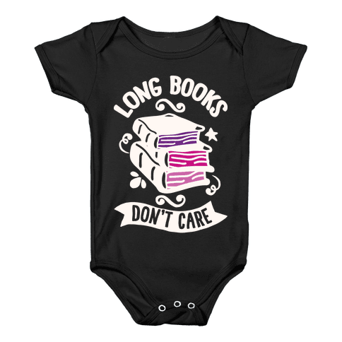 Long Books Don't Care Baby Onesy