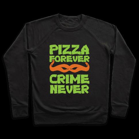 Pizza Forever Crime Never (Purple) Pullover