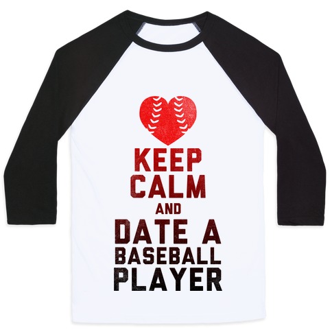 Keep Calm and Date A Baseball Player (Baseball Tee) Baseball Tee