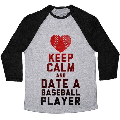 Keep Calm and Date A Baseball Player (Baseball Tee) Baseball Tee