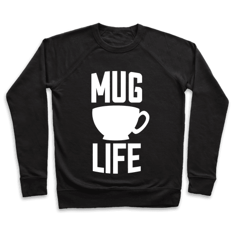 Mug Life Pullover