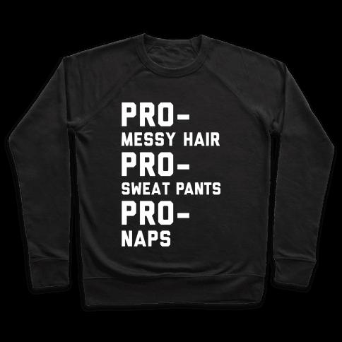 Pro-Messy Hair Pro-Sweatpants Pro-Naps Pullover
