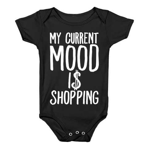 My Current Mood Is Shopping Baby Onesy