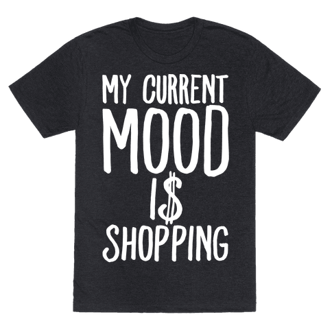 My Current Mood Is Shopping