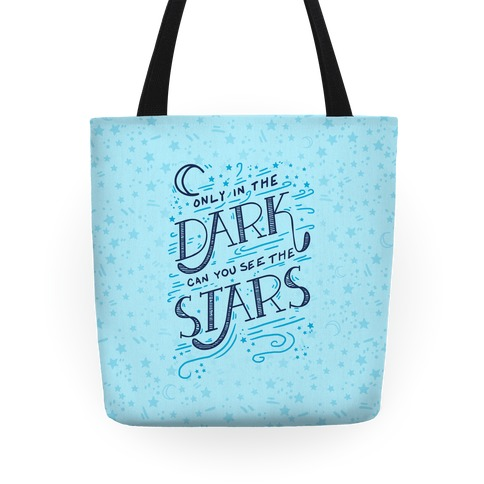 Only In The Dark Can You See The Stars Tote 6dc0dda90a889