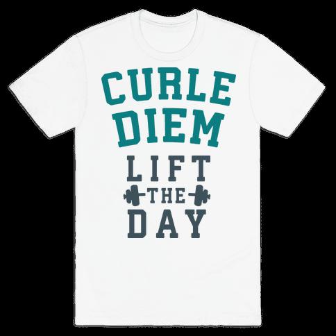 Curle Diem: Lift the Day Mens T-Shirt