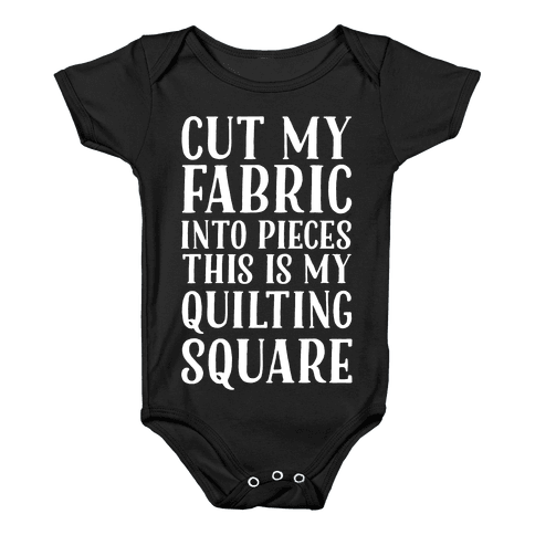 Cut My Fabric Into Pieces This Is My Quilting Square Baby Onesy