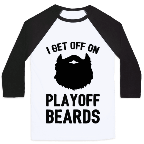 I Get Off On Playoff Beards