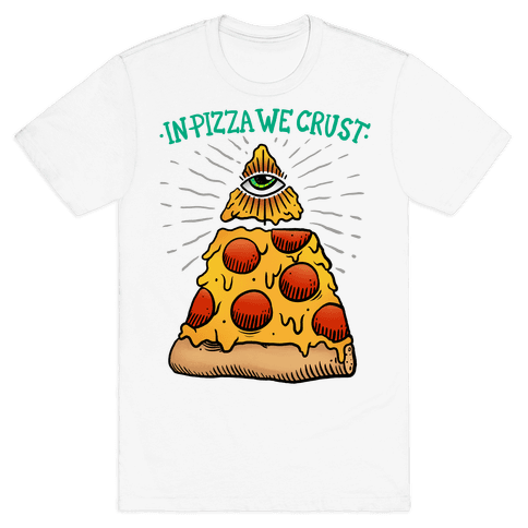 In Pizza We Crust Mens T-Shirt