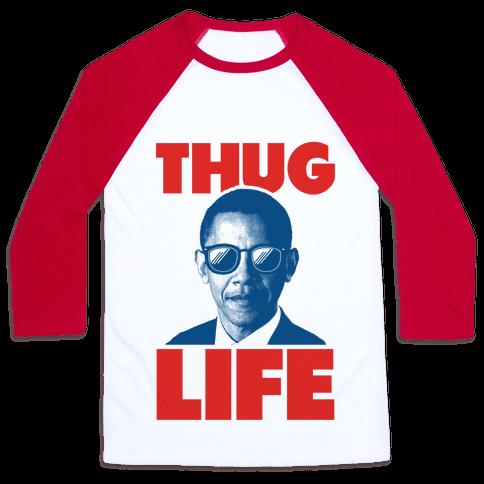 Thug Life Obama Baseball Tee