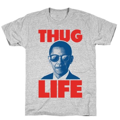 Thug Life Obama T-Shirt