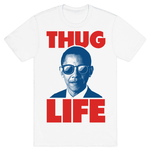 Thug Life Obama Mens T-Shirt