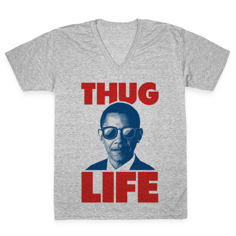 Thug Life Obama V-Neck Tee Shirt