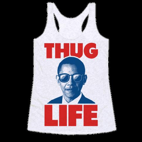 Thug Life Obama Racerback Tank Top