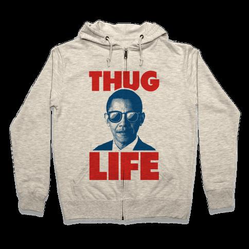 Thug Life Obama Zip Hoodie