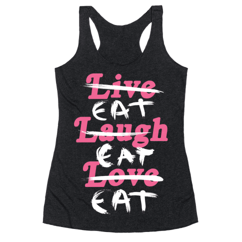 Eat Eat Eat Racerback Tank Top