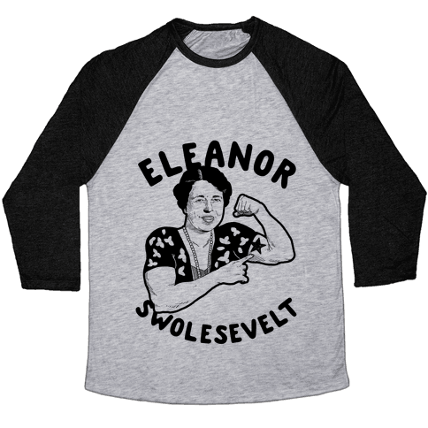Eleanor Swolesevelt Baseball Tee