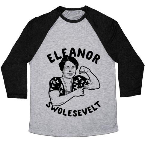 Eleanor Swolesevelt Baseball Tee