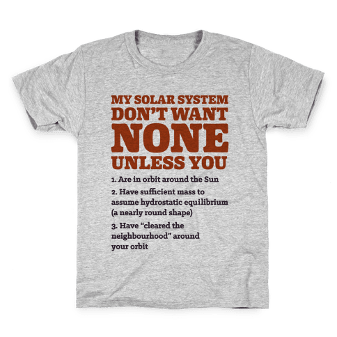 My Solar System Don't Want None Kids T-Shirt