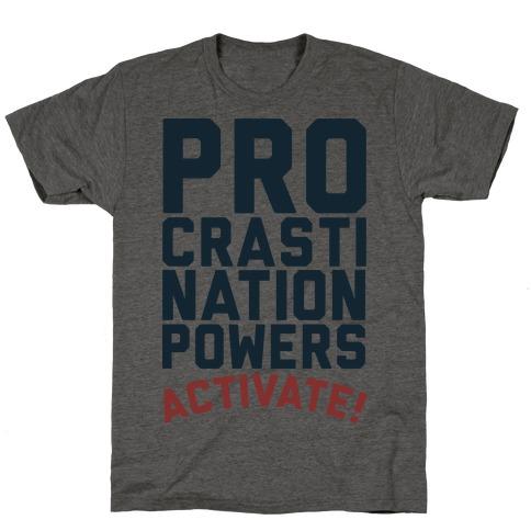 Procrastination Powers ACTIVATE! T-Shirt