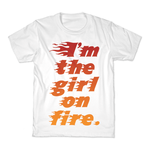 I'm The Girl On Fire Kids T-Shirt