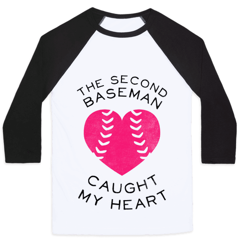 The Second Baseman Caught My Heart (Baseball Tee)
