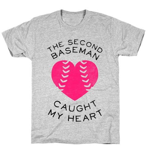 The Second Baseman Caught My Heart (Baseball Tee) T-Shirt