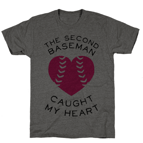 The Second Baseman Caught My Heart (Baseball Tee) Mens T-Shirt