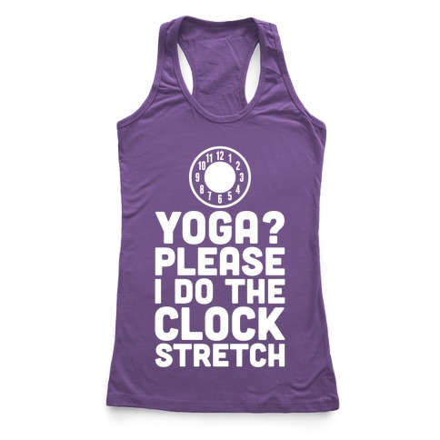 I Do The Clock Stretch Racerback Tank Top