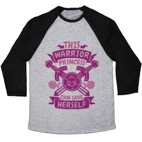 This Warrior Princess Can Save Herself Baseball Tee