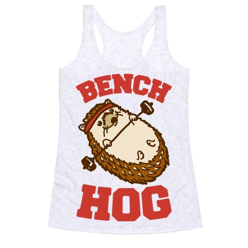 Bench Hog Racerback Tank Top