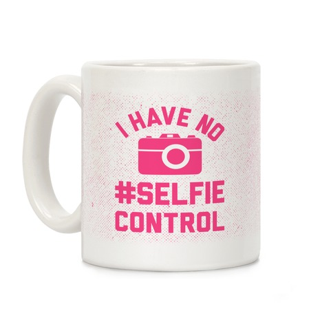 I Have No #Selfie Control Coffee Mug