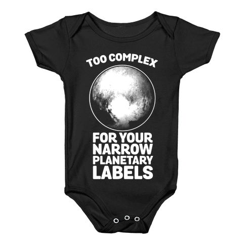 Pluto- Too Complex For Your Narrow Planetary Labels Baby Onesy