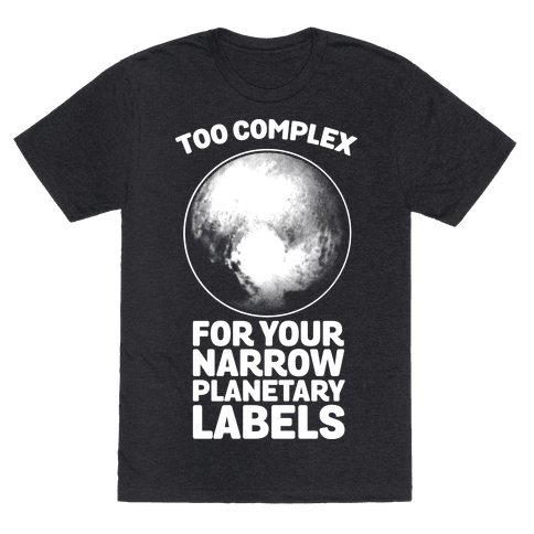 Pluto- Too Complex For Your Narrow Planetary Labels