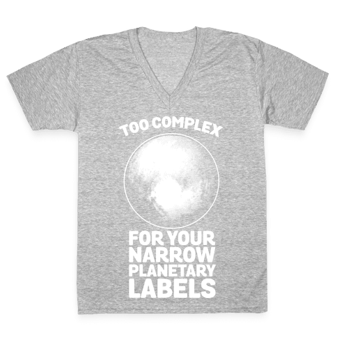 Pluto- Too Complex For Your Narrow Planetary Labels V-Neck Tee Shirt