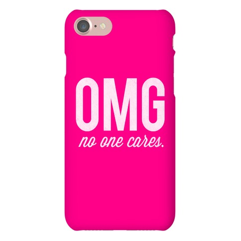 OMG (No One Cares) Phone Case