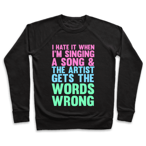 The Artist Gets the Words Wrong! Pullover