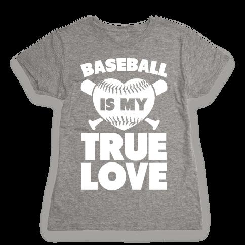 Baseball is my True Love Womens T-Shirt
