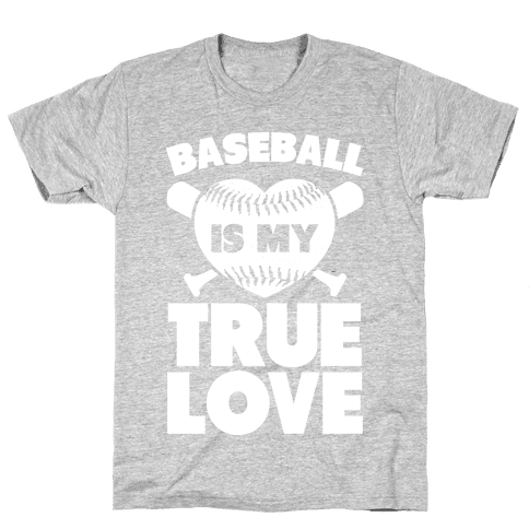 Baseball is my True Love Mens T-Shirt