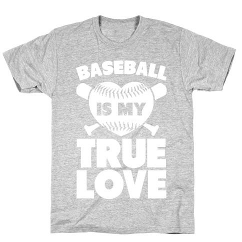 Baseball is my True Love Mens T-Shirt