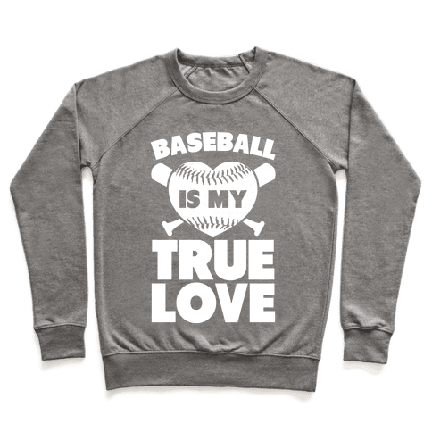 Baseball is my True Love Pullover