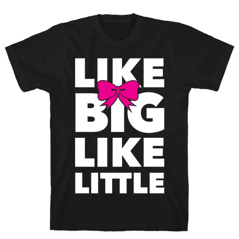 Like Big Like Little Mens T-Shirt