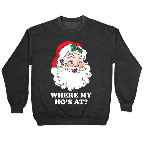 Where My Ho's At? Pullover